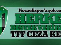 Kocaelispor'a Şok Ceza