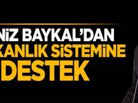 Deniz Baykal'dan başkanlık sistemine sürpriz destek