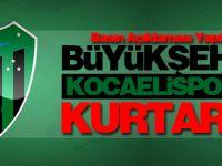 Büyükşehir Kocaelispor'u kurtardı