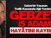 Gebze'li İş Adamı Hayatını Kaybetti