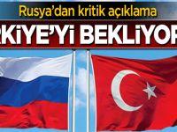 Rusya'dan kritik açıklama: Türkiye'nin hamlesini bekliyoruz