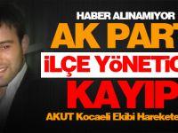 AKP'li Yönetici Kayıp!