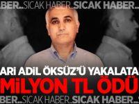 Firari Adil Öksüz'ü yakalatana 4 milyon TL ödül verilecek