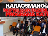 Başkan Karaosmanoğlu, müftülüğün düzenlediği programa katıldı