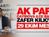 AK Parti Çayırova İlçe Başkanı Zafer Kılıç'tan 29 Ekim Mesajı