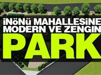 İnönü Mahallesine Modern ve Zengin Park