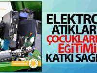 Elektronik Atıklarınız Çocuklarımızın Eğitimine Katkı Sağlıyor