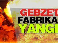 Gebze'de Fabrikada Yangın!