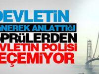 Polise, Osmangazi ve Yavuz Sultan Selim köprülerinden geçiş yasak