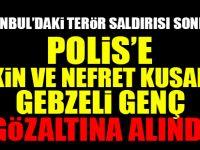 Polis'e kin ve nefret kusan Gebzeli genç gözaltına alındı