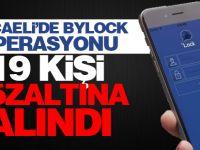 Kocaeli'de ByLock Operasyonu: 19 Gözaltı