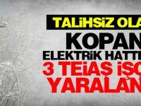 Kopan elektrik hattında 3 TEİAŞ işçisi yaralandı