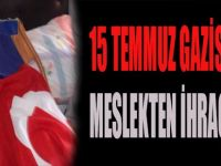15 Temmuz Gazisi Polis Meslekten İhraç Edildi
