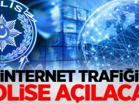 İnternet trafiği polise açılacak