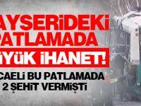 Kayseri'deki patlamada büyük ihanet!