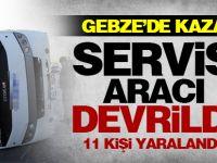 Gebze'de servis aracı kaza yaptı: 11 yaralı