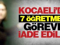 Kocaeli'de 7 Öğretmen göreve iade edildi