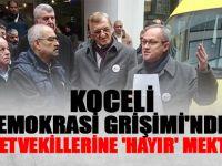Kocaeli Demokrasi Grişimi'nden Kocaeli Milletvekillerine 'Hayır' Mektubu