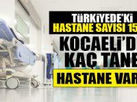 Kocaeli'de kaç tane hastane var?İşte o rakamlar
