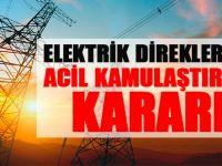 Elektrik direklerine acil kamulaştırma kararı