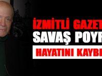 İzmitli gazeteci Savaş Poyraz hayatını kaybetti