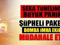 SEKA Tünelinde bomba paniği