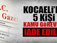 Kocaeli'de 5 kişi kamu görevine iade edildi