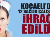 Kocaeli'de 12 sağlık çalışanı ihraç edildi