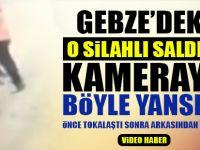Gebze'deki o silahlı saldırı kameraya böyle yansıdı