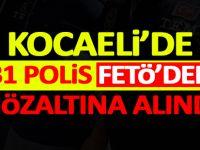 Kocaeli'de 31 polis FETÖ'den gözaltına alındı
