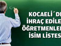 Kocaeli'de ihraç edilen öğretmenlerin isim listesi