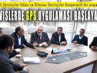 Servislerde GPS uygulaması başlayacak!