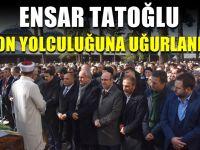 Ensar Tatoğlu son yolculuğuna uğurlandı
