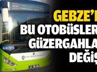 Gebze'de bu otobüslerin güzergahları değişti
