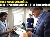 Başkan Karaosmanoğlu, ''Kadın toplum içindeyse o ülke ilerlemiştir''