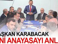 Başkan Karabacak yeni Anayasa'yı anlattı