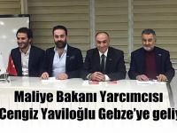 Maliye Bakanı Yarcımcısı Dr.Cengiz Yaviloğlu Gebze'ye geliyor