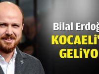 Bilal Erdoğan Kocaeli'ye geliyor