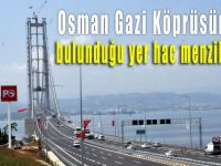 Osman Gazi Köprüsünün bulunduğu yer hac menziliydi