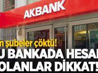 Akbank'ta hesabı olanlar dikkat
