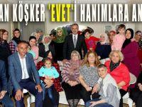 Başkan Köşker 'evet'i hanımlara anlattı