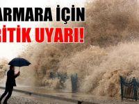 Marmara için çok önemli uyarı!