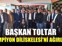 Başkan Toltar, Şampiyon Diliskelesi'ni ağırladı