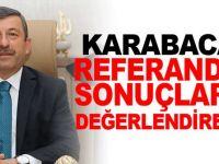 Karabacak, referandum sonuçlarını değerledirecek