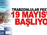 Trabzonlular Festivali 19 Mayıs'ta başlıyor