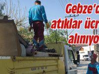 Gebze'de atıklar ücretsiz alınıyor!