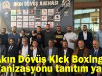 Akın Dövüş Kick Boxing Organizasyonu tanıtım yaptı