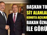 Başkan Toltar SİT alanları için Ankara'da görüşmeler yaptı