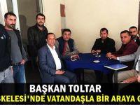 Başkan Toltar, Diliskelesi Mahallesini gezdi