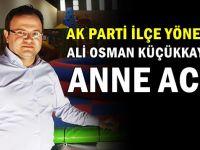 AK Parti İlçe yöneticisinin anne acısı